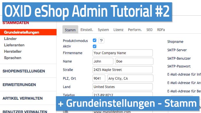 OXID eShop Admin Tutorial Teil 02 - Grundeinstellungen - Stamm