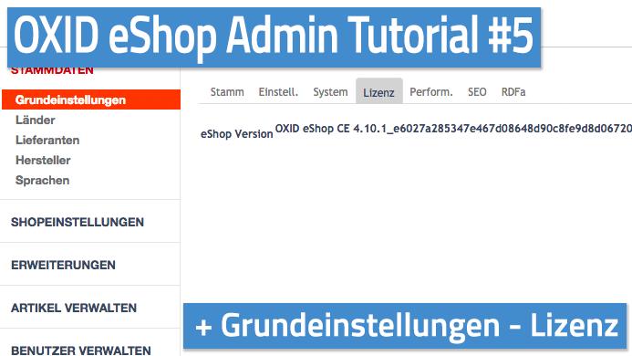OXID eShop Admin Tutorial Teil 05 - Grundeinstellungen - Lizenz