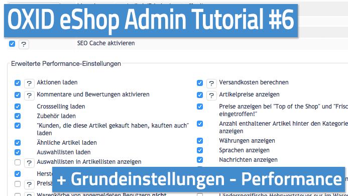 OXID eShop Admin Tutorial Teil 06 - Grundeinstellungen - Performance