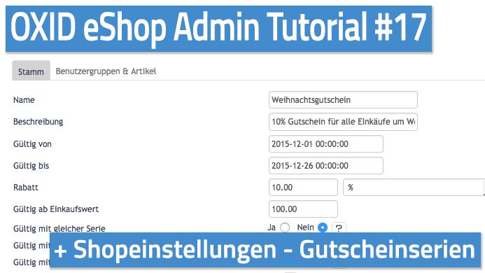 OXID eShop Admin Tutorial Teil 17 - Shopeinstellungen - Gutscheinserien