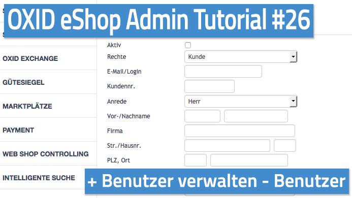 OXID eShop Admin Tutorial Teil 26 - Benutzer verwalten - Benutzer