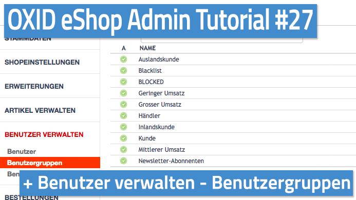 OXID eShop Admin Tutorial Teil 27 - Benutzer verwalten - Benutzergruppen