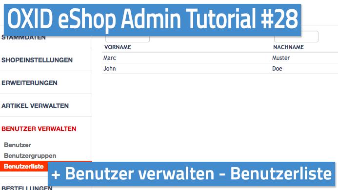 OXID eShop Admin Tutorial Teil 28 - Benutzer verwalten - Benutzerliste