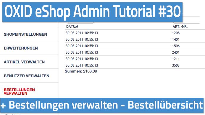 OXID eShop Admin Tutorial Teil 30 - Bestellungen verwalten - Bestellübersicht