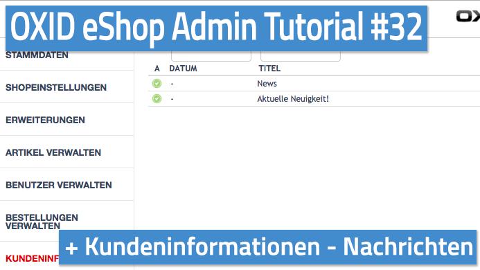 OXID eShop Admin Tutorial Teil 32 - Kundeninformationen - Nachrichten