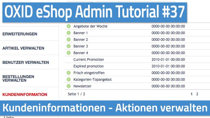 OXID eShop Admin Tutorial Teil 37 - Kundeninformationen - Aktionen verwalten